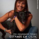 Como defensora dos Animais, é frequente abraçar campanhas de solidariedade