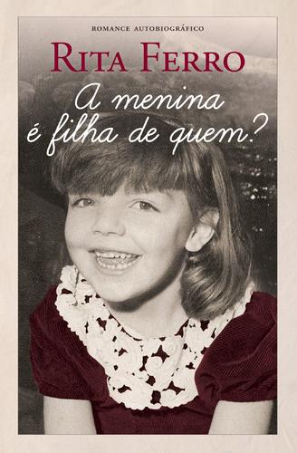 500_9789722047050_a_menina_e_filha_de_quem