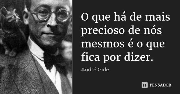andre_gide_o_que_ha_de_mais_precioso_de_nos_mesmos_e_o_lk1qv82